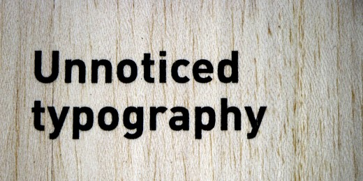 Unoticed Typography